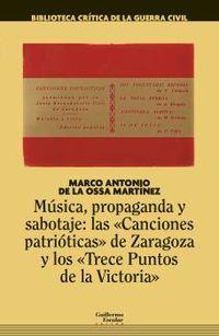 """MUSICA, PROPAGANDA Y SABOTAJE - LAS """"CANCIONES PATRIOTICAS"""" DE ZARAGOZA Y LOS """"TRECE PUNTOS DE LA VICTORIA"""""""