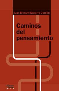 caminos del pensamiento - Juan Manuel Navarro Cordon