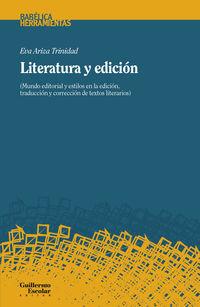 LITERATURA Y EDICION - MUNDO EDITORIAL Y ESTILOS DE EDICION, TRADUCCION Y CORRECCION DE TEXTOS LITERARIOS