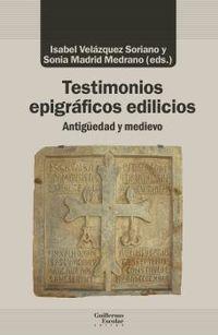testimonios epigraficos edilicios - Isabel Velazquez (ed. ) / Sonia Madrid (ed. )
