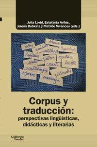 CORPUS Y TRADUCCION - PERSPECTIVAS LINGUISTICAS, DIDACTICAS Y LITERARIAS