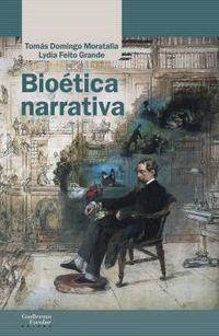 Bioetica Narrativa - Tomas Domingo Moratalla / Lydia Feito Grande