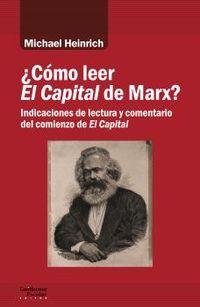 ¿COMO LEER EL CAPITAL DE MARX? - INDICACIONES DE LECTURA Y COMENTARIO DEL COMIENZO DE EL CAPITAL