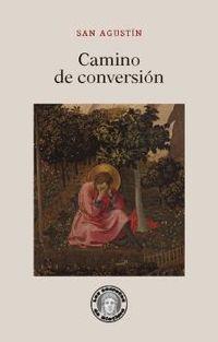 Camino De Conversion - San Agustin