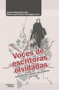voces de escritoras olvidadas - antologia de la guerra civil española y del exilio - Carmen Mejia Ruiz (ed. ) / Mª Jesus Piñero (ed. )