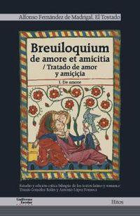 BREUILOQUIUM DE AMORE ET AMITICIA - TRATADO DE AMOR Y AMIÇIÇIA I - DE AMORE