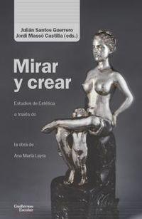 mirar y crear - ensayos de estetica a traves de la obra de ana maria leyra - Julian 8ed. ) Santos / Jordi Masso (ed. )