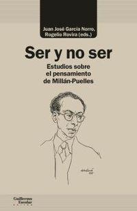 ser y no ser - ensayos sobre el pensamiento de milan-puelles - Juan Jose Garcia Norro (ed. ) / Rogelio Rovira (ed. )