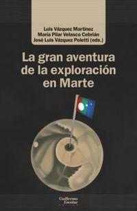 LA GRAN AVENTURA DE LA EXPLORACION EN MARTE