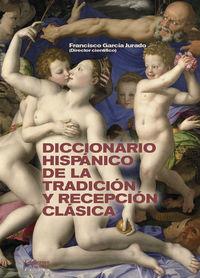 DICCIONARIO HISPANICO DE LA TRADICION Y RECEPCION CLASICA