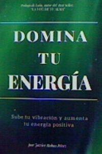 DOMINA TU ENERGIA - SUBE TU VIBRACION Y AUMENTA TU ENERGIA POSITIVA