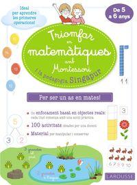 Triomfar En Matematiques Amb Montessori I La Pedagogia Sing - Aa. Vv.