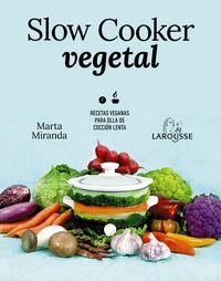 SLOW COOKER VEGETAL - RECETAS VEGANAS PARA OLLA DE COCCION LENTA