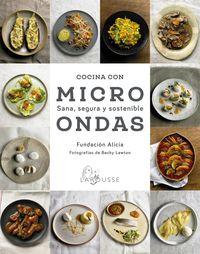 cocina con microondas - sana, segura y sostenible - Fundacion Alicia / Jaume Farres Obach (il. )