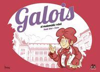 GALOIS, EL MATEMATIC REBEL