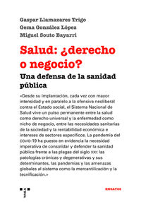 SALUD: ¿DERECHO O NEGOCIO? - UNA DEFENSA DE LA SANIDAD PUBLICA