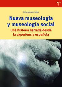 NUEVA MUSEOLOGIA Y MUSEOLOGIA SOCIAL - UNA HISTORIA NARRADA DESDE LA EXPERIENCIA ESPAÑOLA