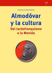 ALMODOVAR Y LA CULTURA - DEL TARDOFRANQUISMO A LA MOVIDA