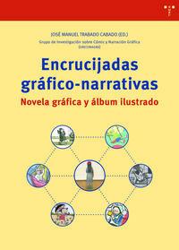 ENCRUCIJADAS GRAFICO NARRATIVAS - NOVELA GRAFICA Y ALBUM ILUSTRADO
