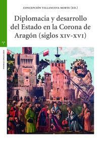 DIPLOMACIA Y DESARROLLO DEL ESTADO EN LA CORONA DE ARAGON (S. XIV-XVI)