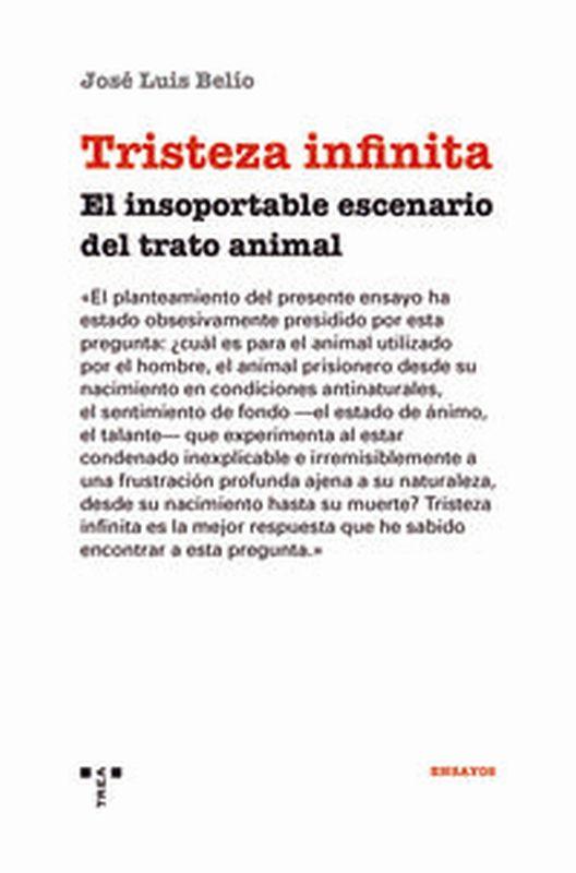 TRISTEZA INFINITA - EL INSOPORTABLE ESCENARIO DEL TRATO ANIMAL