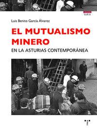 MUTUALISMO MINERO EN LA ASTURIAS CONTEMPORANEA, EL
