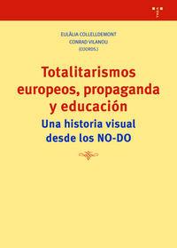 TOTALITARISMOS EUROPEOS, PROPAGANDA Y EDUCACION - UNA HISTORIA VISUAL DESDE LOS NO-DO