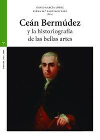 CEAN BERMUDEZ Y LA HISTORIOGRAFIA DE LAS BELLAS ARTES