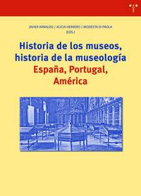 HISTORIA DE LOS MUSEOS, HISTORIA DE LA MUSEOLOGIA - ESPAÑA, PORTUGAL, AMERICA