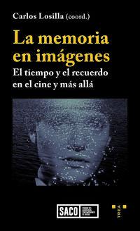 LA MEMORIA EN IMAGENES - EL TIEMPO Y EL RECUERDO EN EL CINE Y MAS ALLA