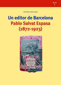 UN EDITOR DE BARCELONA - PABLO SALVAT ESPASA (1872-1923)
