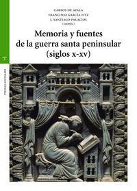 MEMORIA Y FUENTES DE LA GUERRA SANTA PENINSULAR (SIGLOS X-XV)
