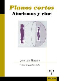PLANOS CORTOS - AFORISMOS Y CINE
