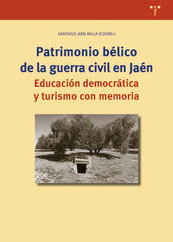 PATRIMONIO BELICO EN LA GUERRA CIVIL EN JAEN - EDUCACION DEMOCRATICA Y TURISMO CON MEMORIA