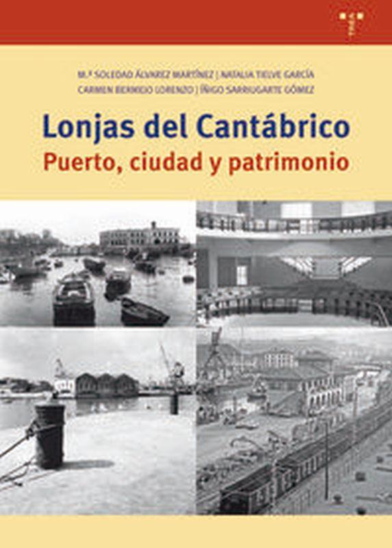 LONJAS DEL CANTABRICO - PUERTO, CIUDAD Y PATRIMONIO