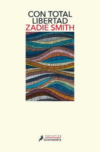 con total libertad - Zadie Smith
