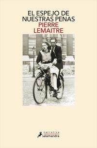 Espejo De Nuestras Penas, El (los Hijos Del Desastre 3) - Pierre Lemaitre