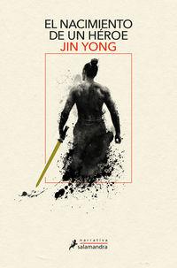 el nacimiento de un heroe - Jin Yong