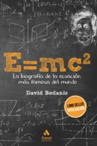 e=mc2 - la biografia de la ecuacion mas famosa del mundo - David Bodanis