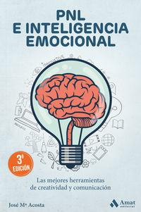 (3 ED) PNL E INTELIGENCIA EMOCIONAL - LAS MEJORES HERRAMIENTAS DE CREATIVIDAD Y COMUNICACION