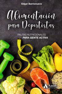 ALIMENTACION PARA DEPORTISTAS - PAUTAS NUTRICIONALES PARA GENTE ACTIVA