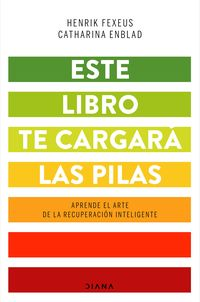 Este Libro Te Cargara Las Pilas - Henrik Fexeus / Catharina Enblad