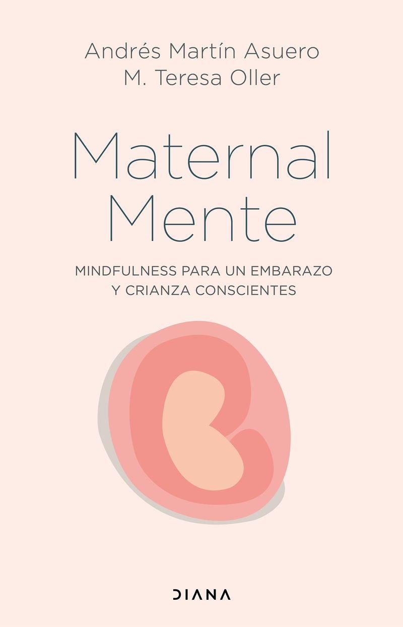 MATERNALMENTE - MINDFULNESS PARA UN EMBARAZO Y CRIANZA CONSCIENTES
