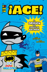 DC ¡SUPERMASCOTAS! - ¡ACE! - EL ORIGEN DEL SABUESO DE BATMAN