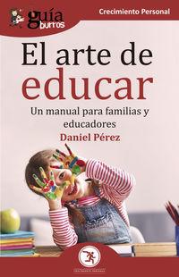 Arte De Educar, El - Un Manual Para Familias Y Educadores - Daniel Perez