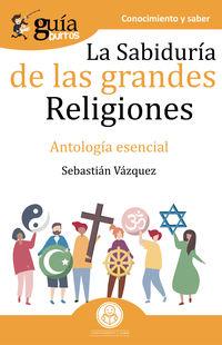 SABIDURIA DE LAS GRANDES RELIGIONES, LA