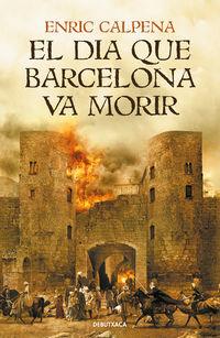 El dia que barcelona va morir - Enric Calpena