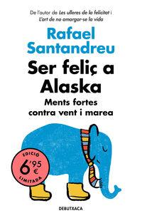 Ser Feliç A Alaska - Rafael Santandreu