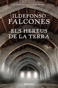 Hereus De La Terra, Els - Ildefonso Falcones