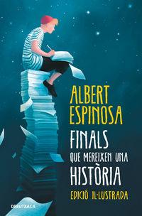 Finals Que Mereixen Una Historia - El Que Vam Perdre En El Foc, Renaixera En Les Cendres - Albert Espinosa
